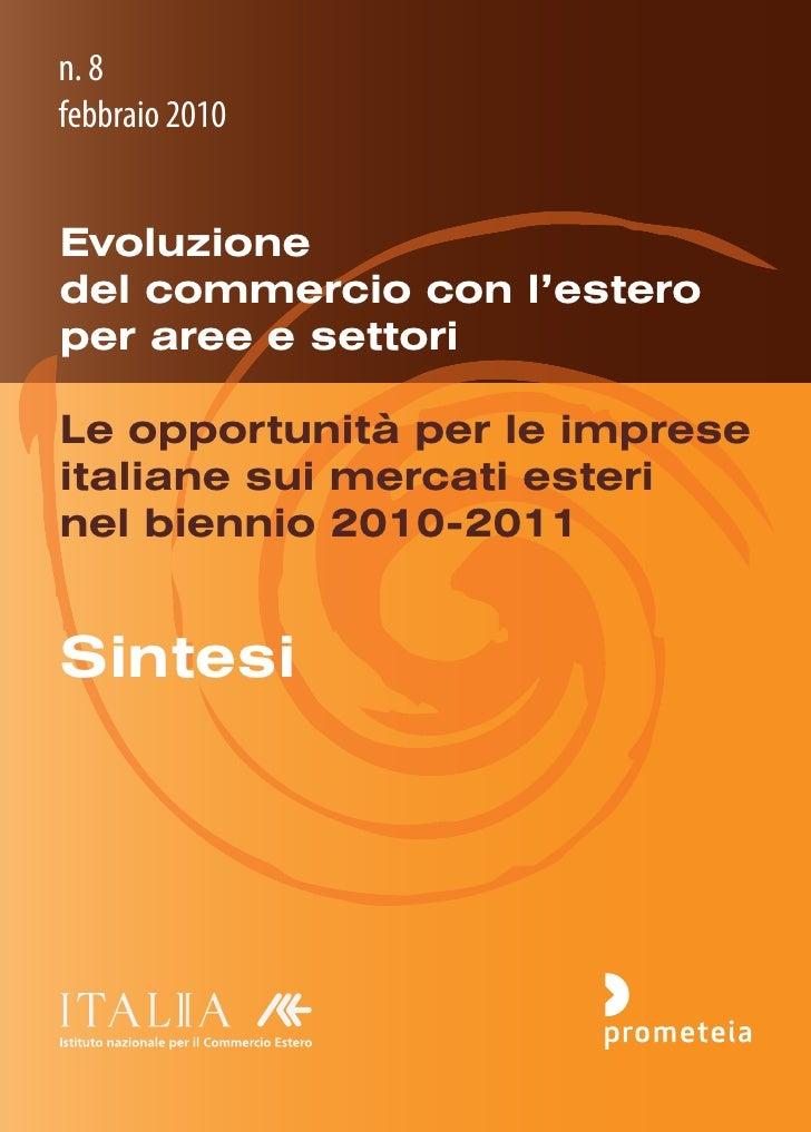 n. 8febbraio 2010Evoluzionedel commercio con l'esteroper aree e settoriLe opportunità per le impreseitaliane sui mercati e...