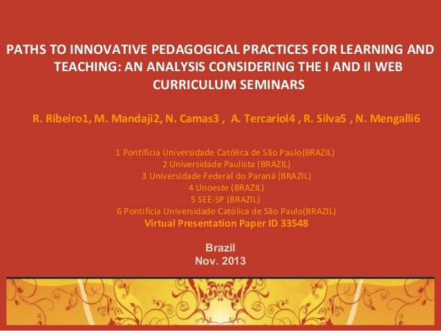 PATHS TO INNOVATIVE PEDAGOGICAL PRACTICES FOR LEARNING AND TEACHING: AN ANALYSIS CONSIDERING THE I AND II WEB CURRICULUM S...