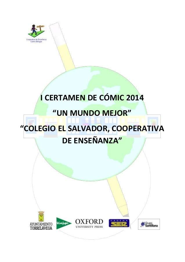 """I CERTAMEN DE CÓMIC 2014 """"UN MUNDO MEJOR"""" """"COLEGIO EL SALVADOR, COOPERATIVA DE ENSEÑANZA"""""""