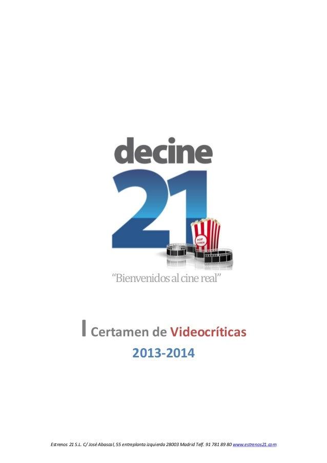 """Estrenos 21 S.L. C/ José Abascal, 55 entreplanta izquierda 28003 Madrid Telf. 91 781 89 80 www.estrenos21.com """"Bienvenidos..."""