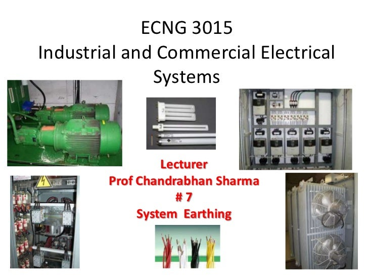 ECNG 3015Industrial and Commercial Electrical              Systems                 Lecturer        Prof Chandrabhan Sharma...