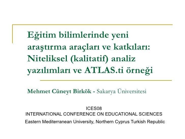Eğitim bilimlerinde yeni araştırma araçları ve katkıları: Niteliksel (kalitatif) analiz yazılımları ve ATLAS.ti örneği Meh...