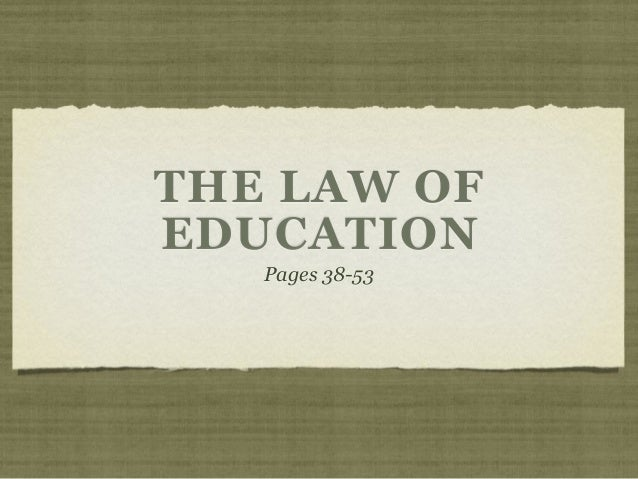 THE LAW OF EDUCATION Pages 38-53
