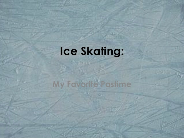 Ice Skating:My Favorite Pastime