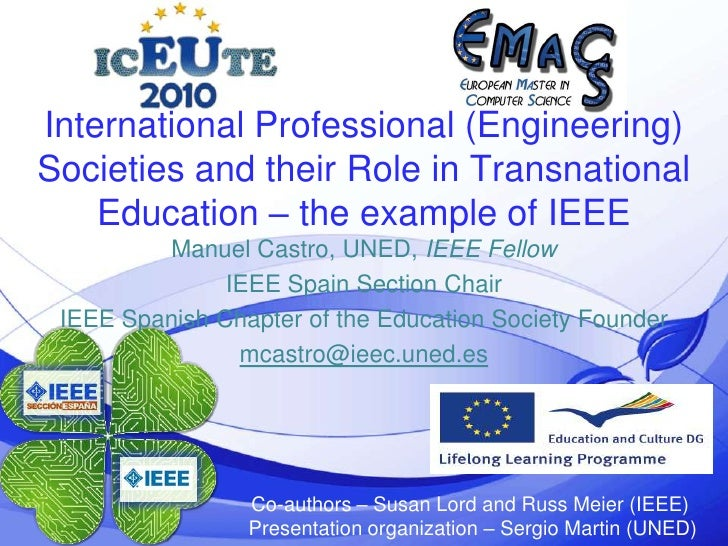 @ieec.uned.es<br />1<br />International Professional (Engineering) Societies and their Role in Transnational Education – t...