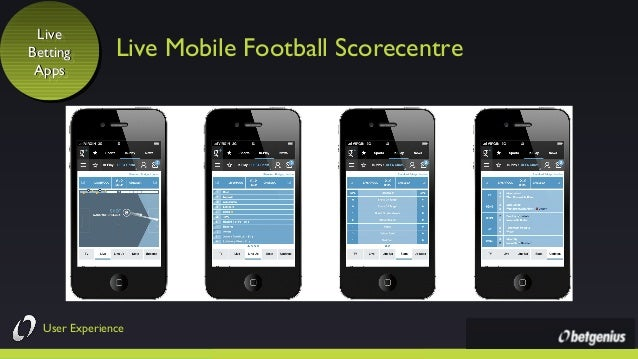 Live Live Betting Betting Apps Apps  Live Mobile Football Scorecentre  User Experience