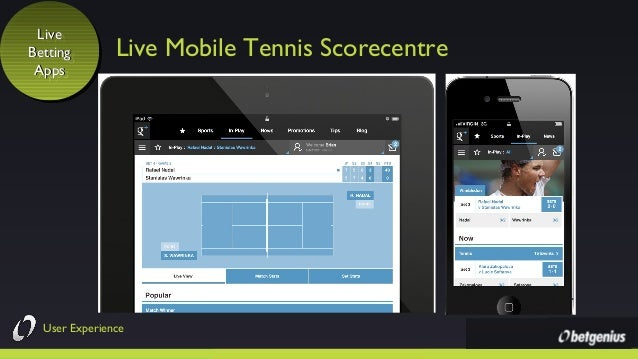 Live Live Betting Betting Apps Apps  Live Mobile Tennis Scorecentre  User Experience