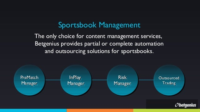 Sportsbook Management The only choice for content management services, Betgenius provides partial or complete automation a...