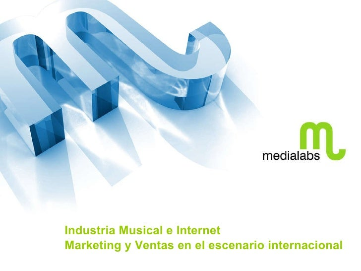 Industria Musical e Internet Marketing y Ventas en el escenario internacional