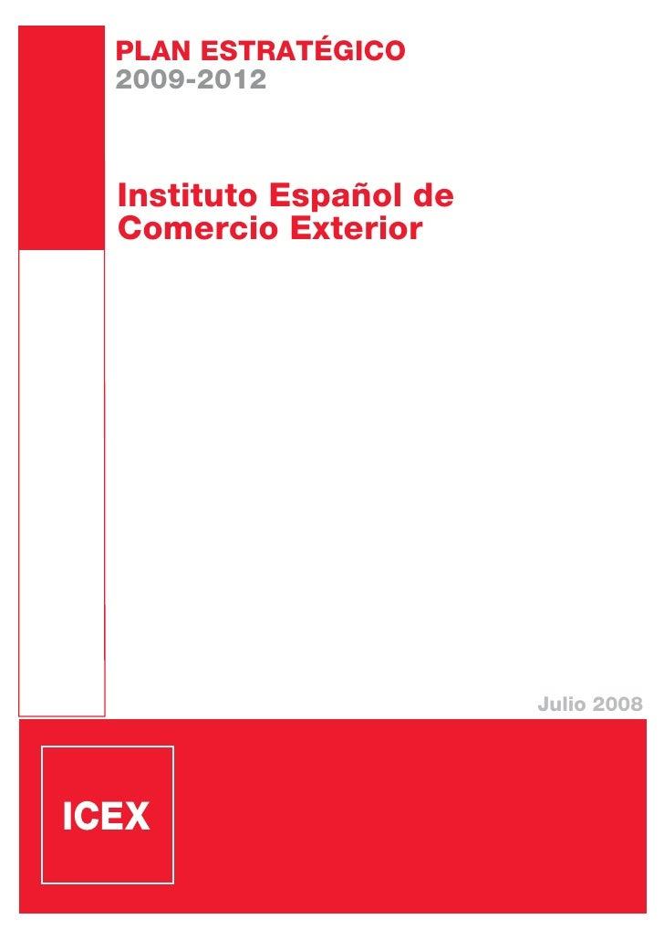 PLAN ESTRATÉGICO 2009-2012    Instituto Español de Comercio Exterior                            Julio 2008