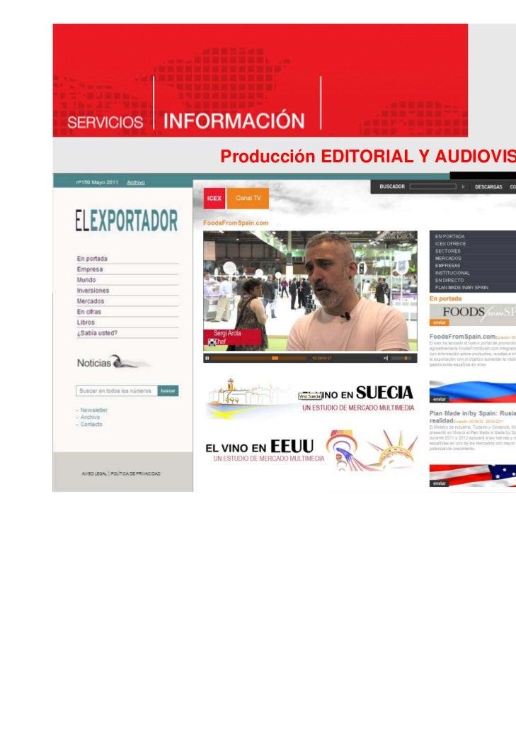 Producción EDITORIAL Y AUDIOVISUAL    EDITORIAL DE REFERENCIA–   ICEX es la primera editorial española en títulos publicad...