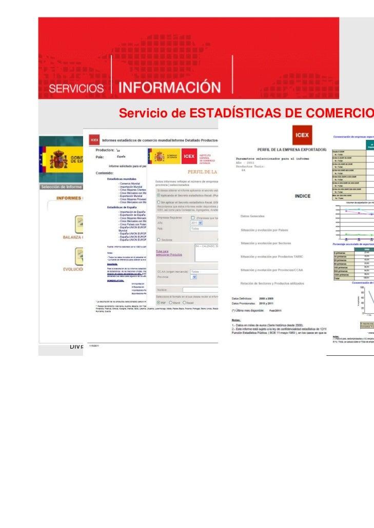 Servicio de ESTADÍSTICAS DE COMERCIO EXTERIOR    ESTADÍSTICAS ESPAÑOLAS–   Base de datos Estacom–   Informes de análisis d...
