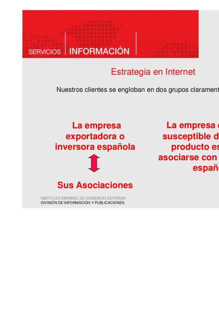 2.3 SISTEMA DE PORTALES                                 Estrategia en Internet           Nuestros clientes se engloban en ...