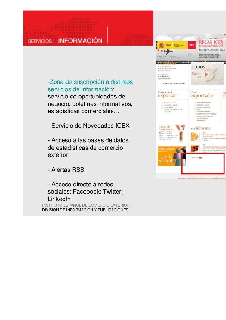 -Zona de suscripción a distintos  servicios de información:  servicio de oportunidades de  negocio; boletines informativos...