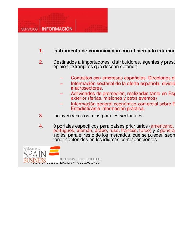 1.      Instrumento de comunicación con el mercado internacional.   2.      Destinados a importadores, distribuidores, age...