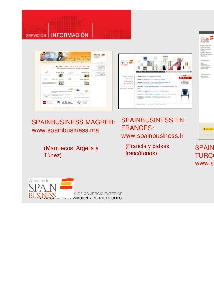 SPAINBUSINESS MAGREB: SPAINBUSINESS ENwww.spainbusiness.ma  FRANCÉS:                      www.spainbusiness.fr   (Marrueco...