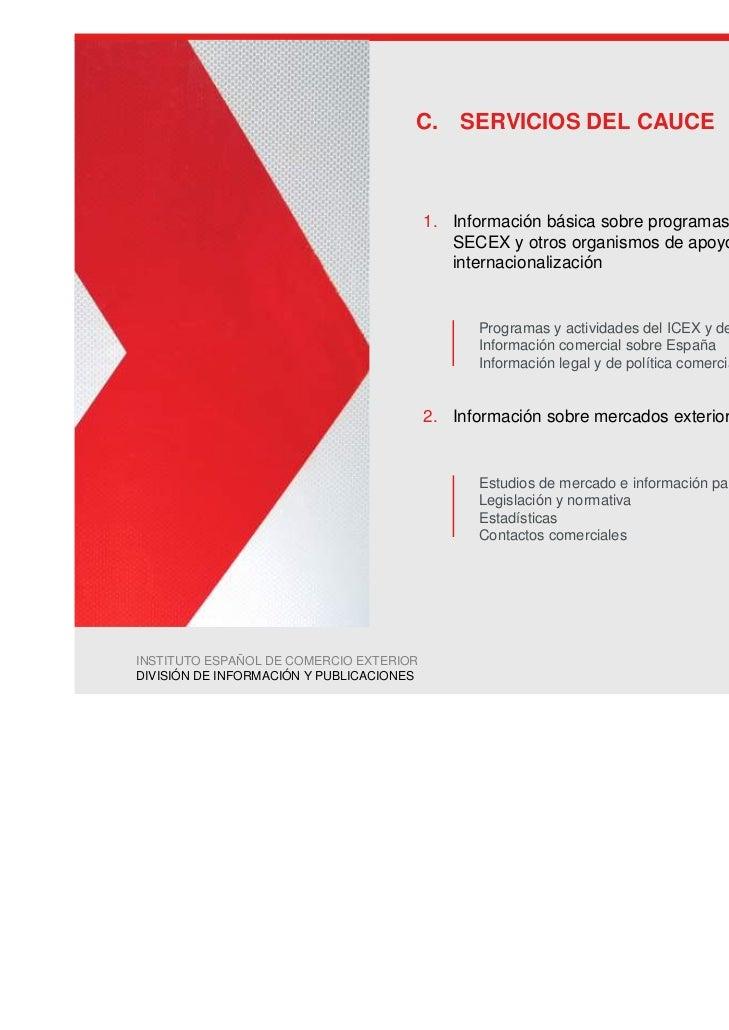 C. SERVICIOS DEL CAUCE                                          1. Información básica sobre programas y servicios de la   ...