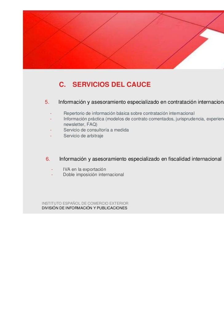C. SERVICIOS DEL CAUCE 5.       Información y asesoramiento especializado en contratación internacional      -     Reperto...