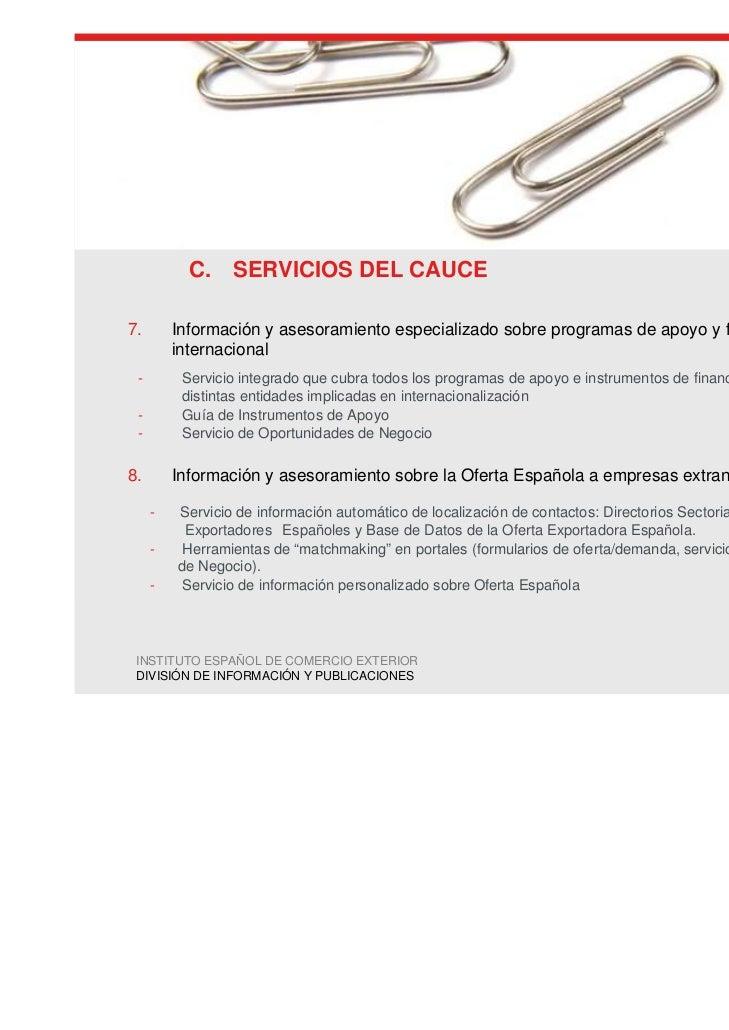 C. SERVICIOS DEL CAUCE7.       Información y asesoramiento especializado sobre programas de apoyo y financiación         i...