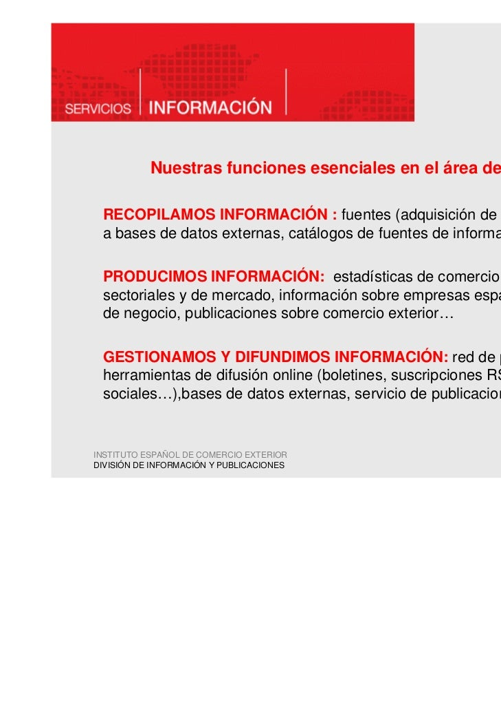 Nuestras funciones esenciales en el área de Información RECOPILAMOS INFORMACIÓN : fuentes (adquisición de información, acc...