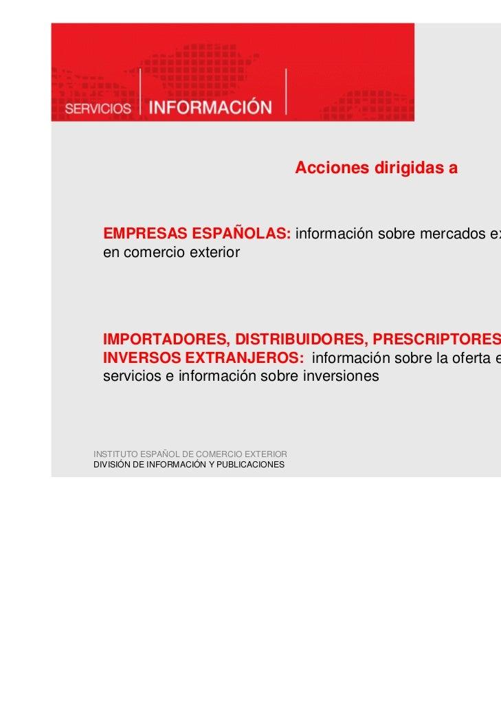 Acciones dirigidas a EMPRESAS ESPAÑOLAS: información sobre mercados exteriores y formación en comercio exterior IMPORTADOR...