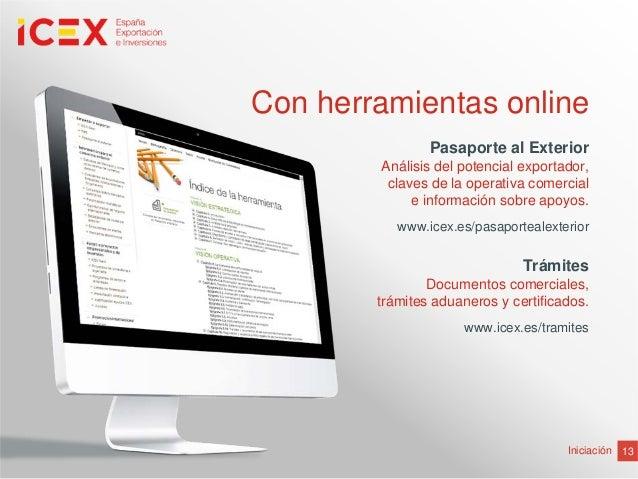 13IniciaciónCon herramientas onlinePasaporte al ExteriorAnálisis del potencial exportador,claves de la operativa comercial...