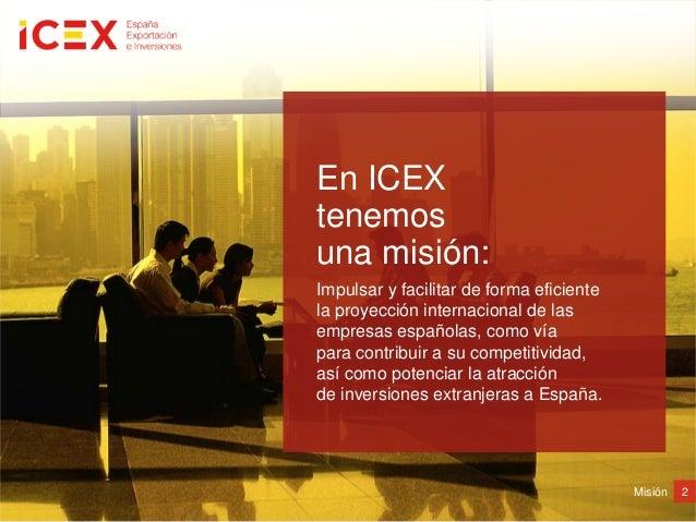 Impulsar y facilitar de forma eficientela proyección internacional de lasempresas españolas, como víapara contribuir a su ...