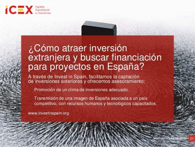 ¿Cómo atraer inversiónextranjera y buscar financiaciónpara proyectos en España?A través de Invest in Spain, facilitamos la...