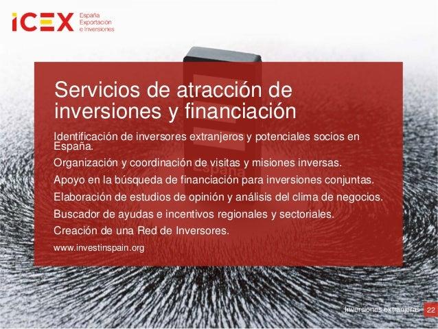 Servicios de atracción deinversiones y financiaciónIdentificación de inversores extranjeros y potenciales socios enEspaña....