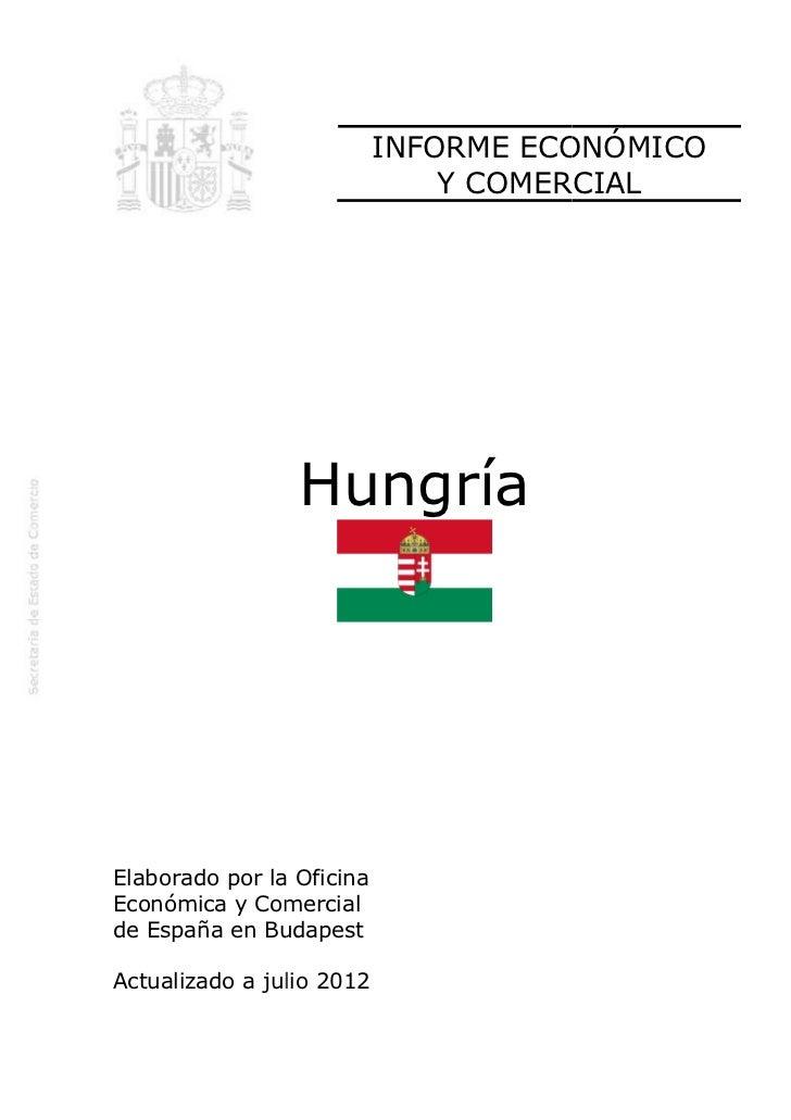 INFORME ECONÓMICO                               Y COMERCIAL                 HungríaElaborado por la OficinaEconómica y Com...