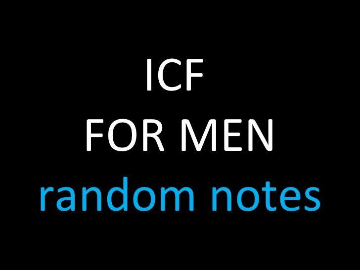 ICF  FOR MEN random notes