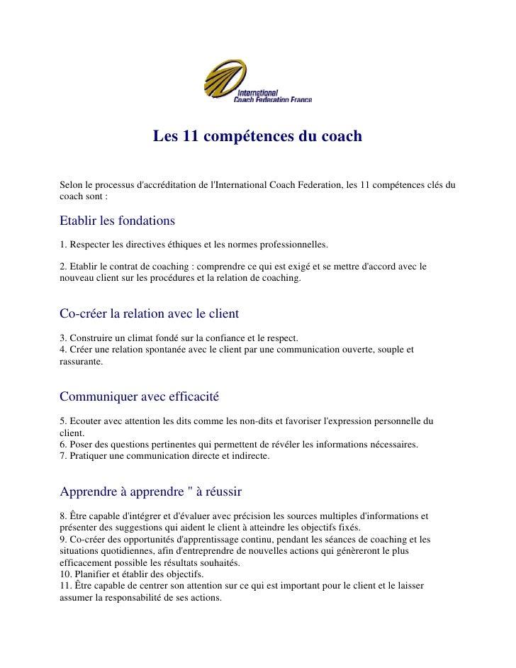 Les 11 compétences du coach  Selon le processus d'accréditation de l'International Coach Federation, les 11 compétences cl...