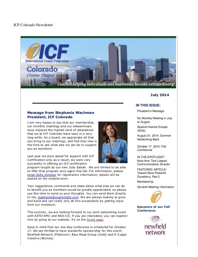 ICF Colorado Newsletter July 2014 Message from Stephanie Wachman President, ICF Colorado I am very happy to say that our m...