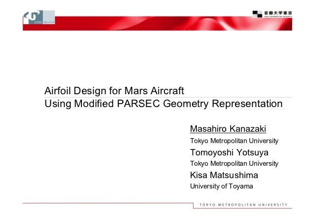 Airfoil Design for Mars AircraftUsing Modified PARSEC Geometry Representation                           Masahiro Kanazaki ...