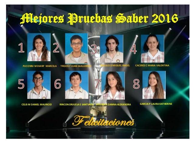Mejores Pruebas Saber 2016 PUCCINNI M DIANY MARCELA TREJOS F JUAN GUILLERMO ANGULO D MIGUEL ÁNGEL CACERES C MARIA VALENTIN...
