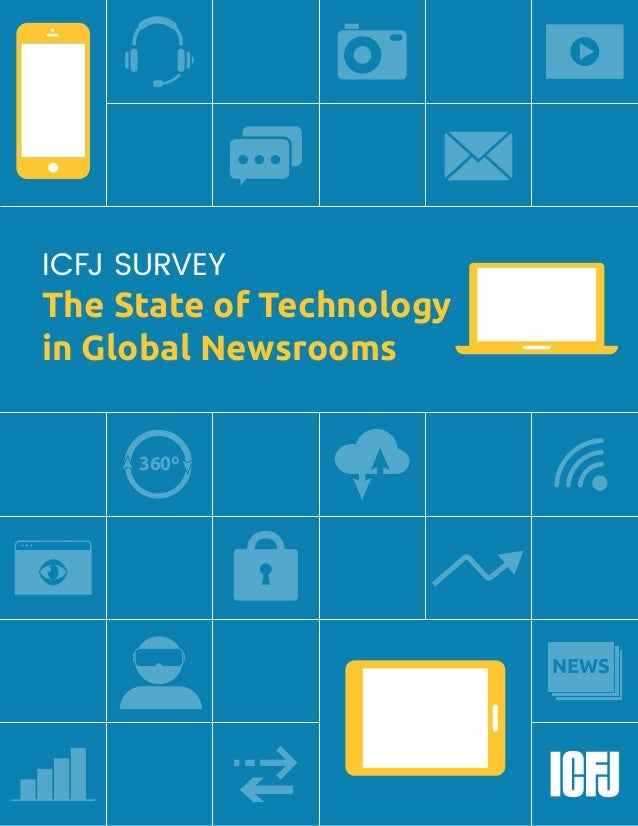 NEWS 360º ICFJ SURVEY The State of Technology in Global Newsrooms