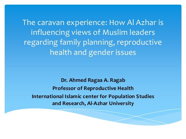 The caravan experience: How Al Azhar is influencing views of Muslim leaders regarding family planning, reproductive health...