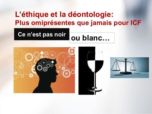 """ICF Synergie : """"La dimension éthique du Coach"""" de Jacqueline Codsi, M-P. Dumas et Hélène Legallais - SLIDEs Slide 3"""