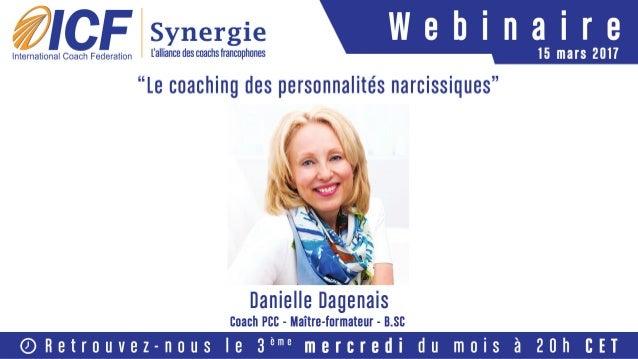 """ICF Synergie : """"Le Coaching des personnalités narcissiques"""" de Danielle Dagenais - SLIDEs"""