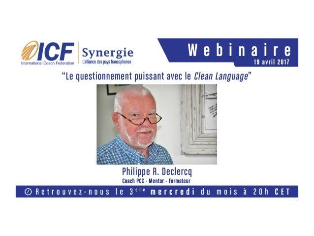 """""""Le questionnement puissant grâce au language épuré 19 avril 2017 ICF Synergy 19 APR 2017 PRDcoaching.com 1"""