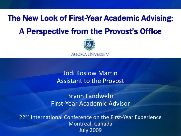 The New Look of First-Year Academic Advising: <br />A Perspective from the Provost's Office<br />Jodi Koslow Martin<br />A...