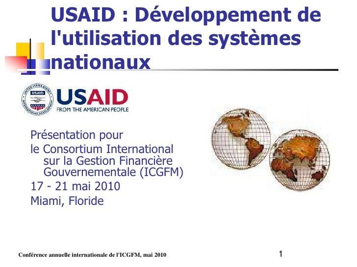 USAID : Développement de            l'utilisation des systèmes            nationaux       Présentation pour     le Consort...