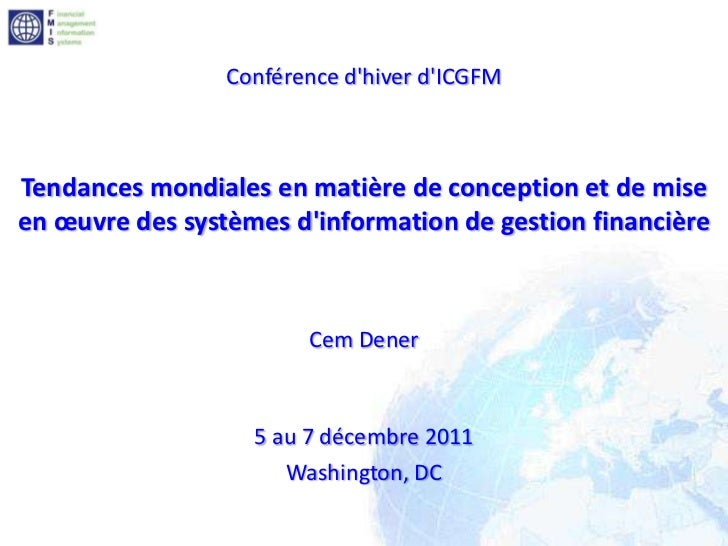 Conférence dhiver dICGFMTendances mondiales en matière de conception et de miseen œuvre des systèmes dinformation de gesti...