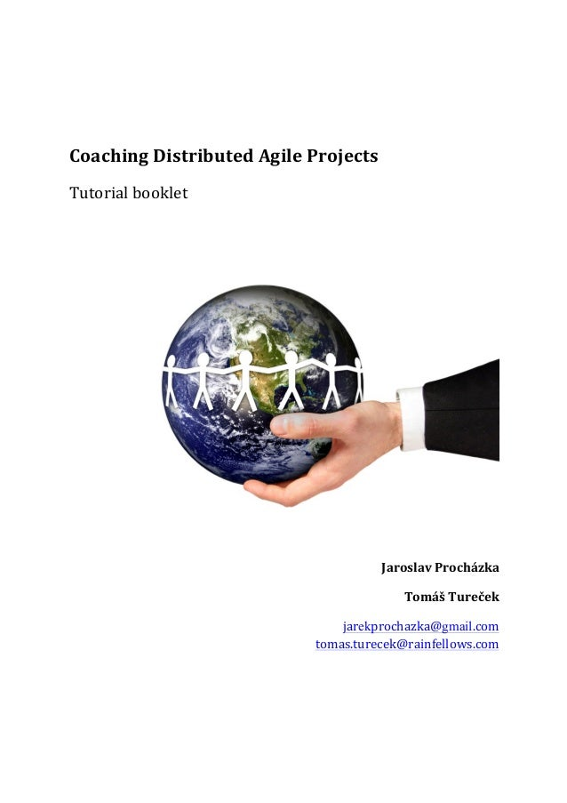 Coaching	   Distributed	   Agile	   Projects	    Tutorial	   booklet	    	     	    Jaroslav	   Procházka	    Tomá...