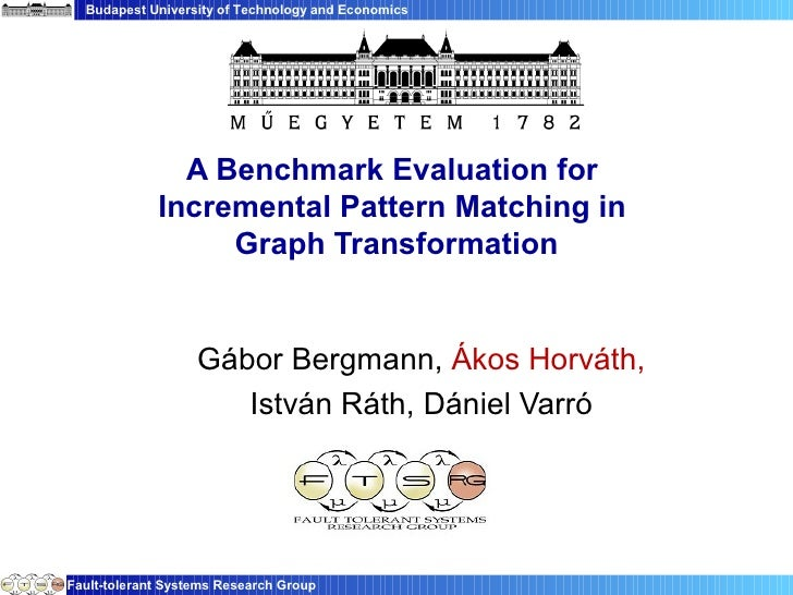 Budapest University of Technology and Economics               A Benchmark Evaluation for             Incremental Pattern M...
