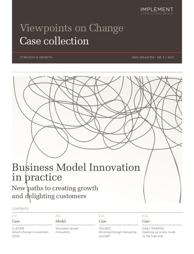 ISSN: 1904-6758 – NR. 5 / 2013STRATEGY & GROWTHViewpoints on ChangeCase collectionCONTENTSP. 3CaseCLEVER:Smart choices in ...