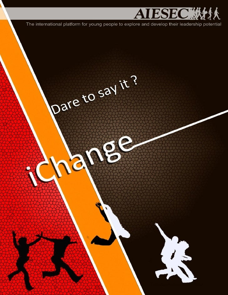 """Table of Content    Introduction to AIESEC.    Introduction to """"iChange"""".        """"iChange"""" Model        """"iChange""""2012-2013..."""
