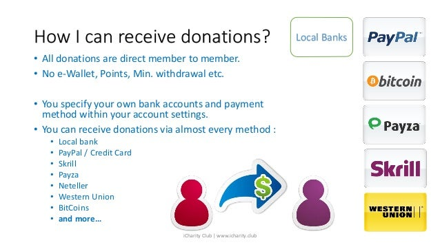 How I can receive donations? • All donations are direct member to member. • No e-Wallet, Points, Min. withdrawal etc. • Yo...