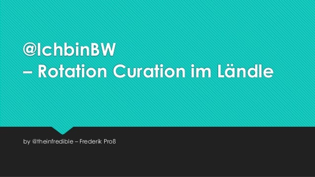@IchbinBW – Rotation Curation im Ländle by @theinfredible – Frederik Proß