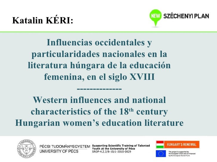 Katalin KÉRI:        Influencias occidentales y   particularidades nacionales en la  literatura húngara de la educación   ...